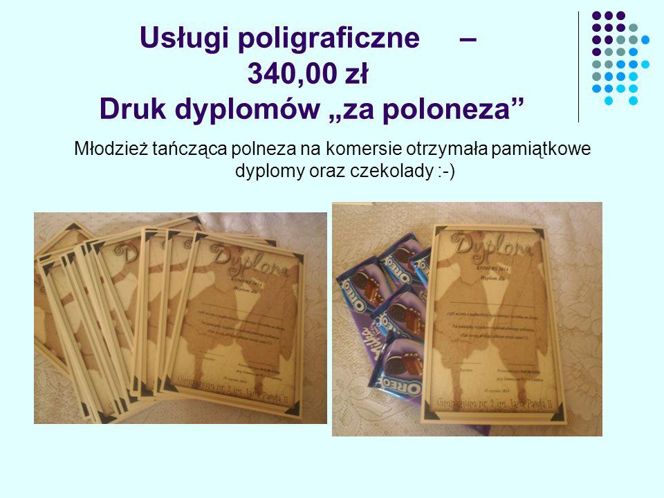 """Usługi poligraficzne – 340,00 zł Druk dyplomów """"za poloneza Młodzież tańcząca polneza na komersie otrzymała pamiątkowe dyplomy oraz czekolady :-)"""