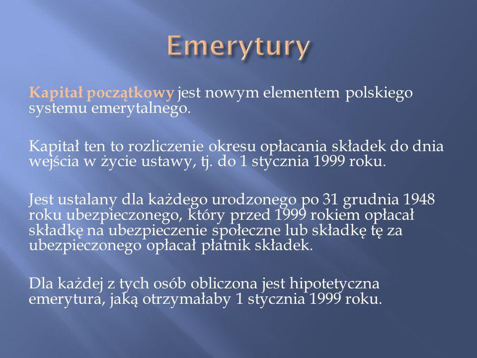 Kapitał początkowy jest nowym elementem polskiego systemu emerytalnego.