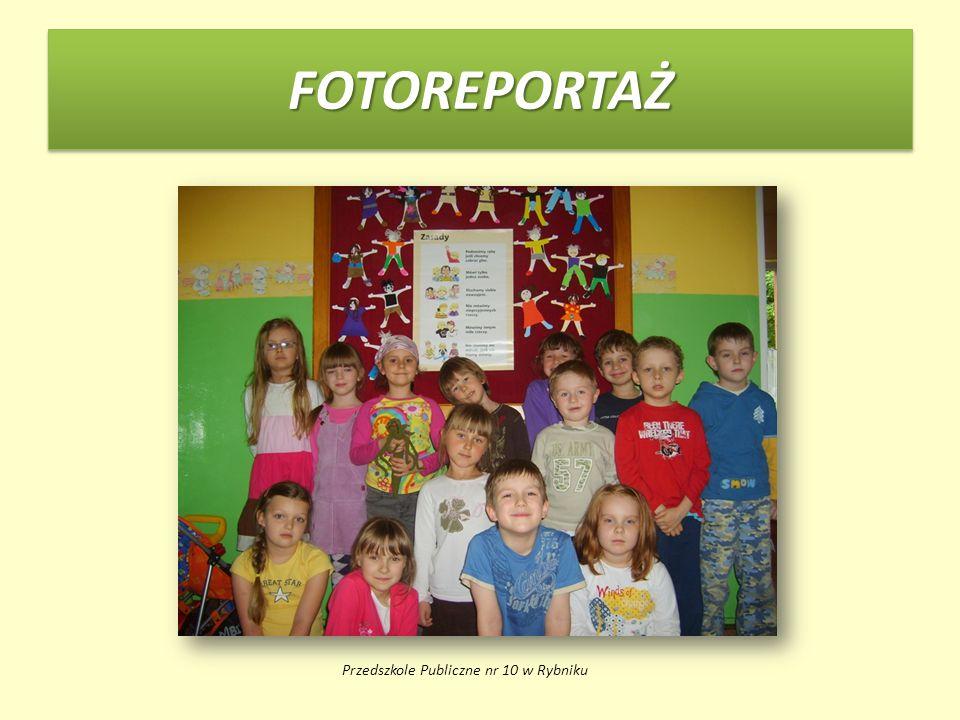 FOTOREPORTAŻFOTOREPORTAŻ Przedszkole Publiczne nr 10 w Rybniku