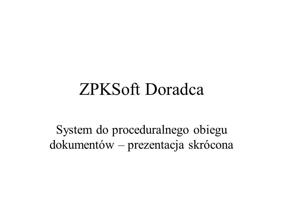 ZPKSoft Doradca System do proceduralnego obiegu dokumentów – prezentacja skrócona