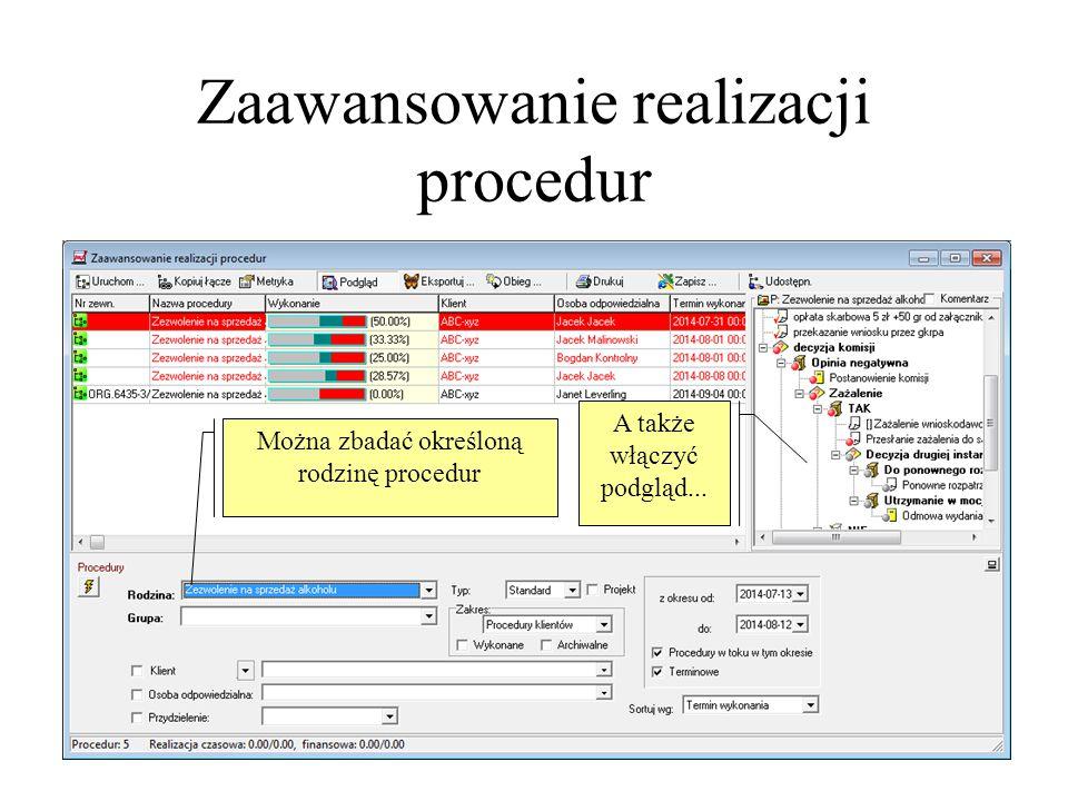 Zaawansowanie realizacji procedur Można zbadać określoną rodzinę procedur A także włączyć podgląd...