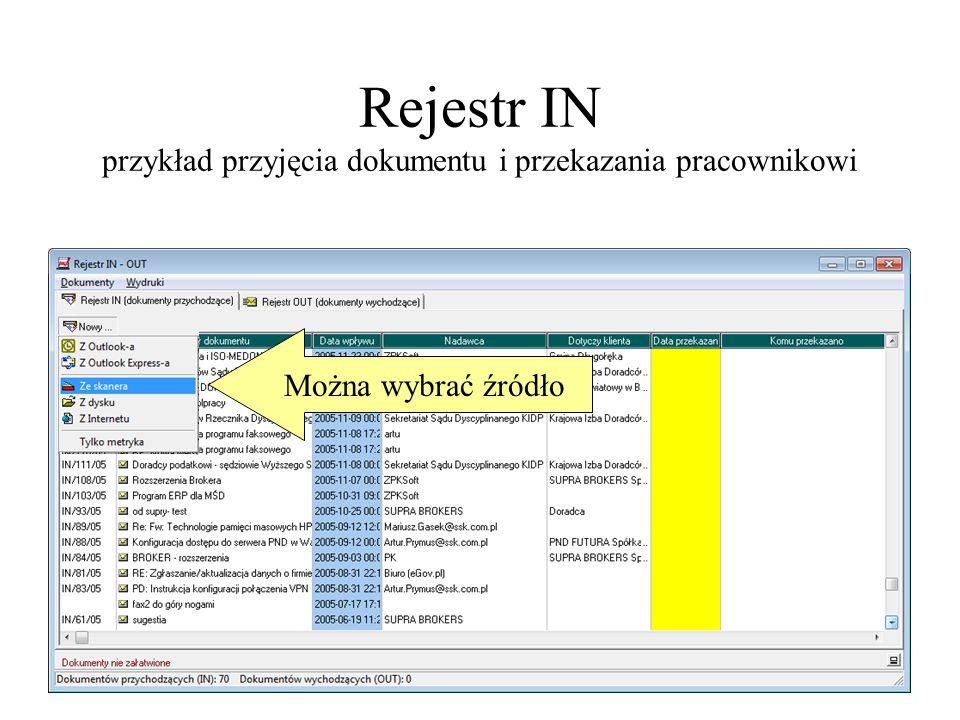 Rejestr IN przykład przyjęcia dokumentu i przekazania pracownikowi Można wybrać źródło