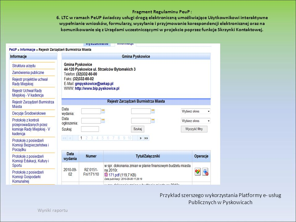 Fragment Regulaminu PeuP : 6. LTC w ramach PeUP świadczy usługi drogą elektroniczną umożliwiające Użytkownikowi interaktywne wypełnianie wniosków, for