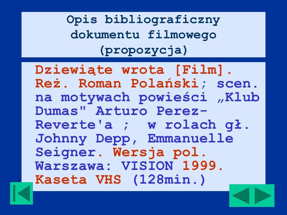 Opis bibliograficzny dokumentu filmowego (propozycja) Dziewiąte wrota [Film].