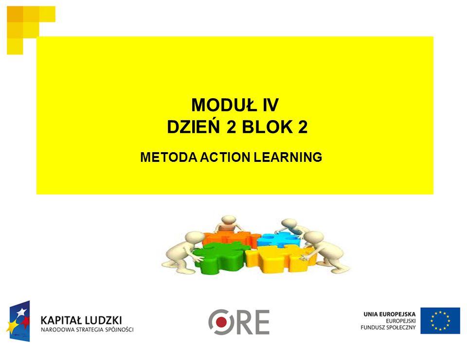 MODUŁ IV DZIEŃ 2 BLOK 2 METODA ACTION LEARNING