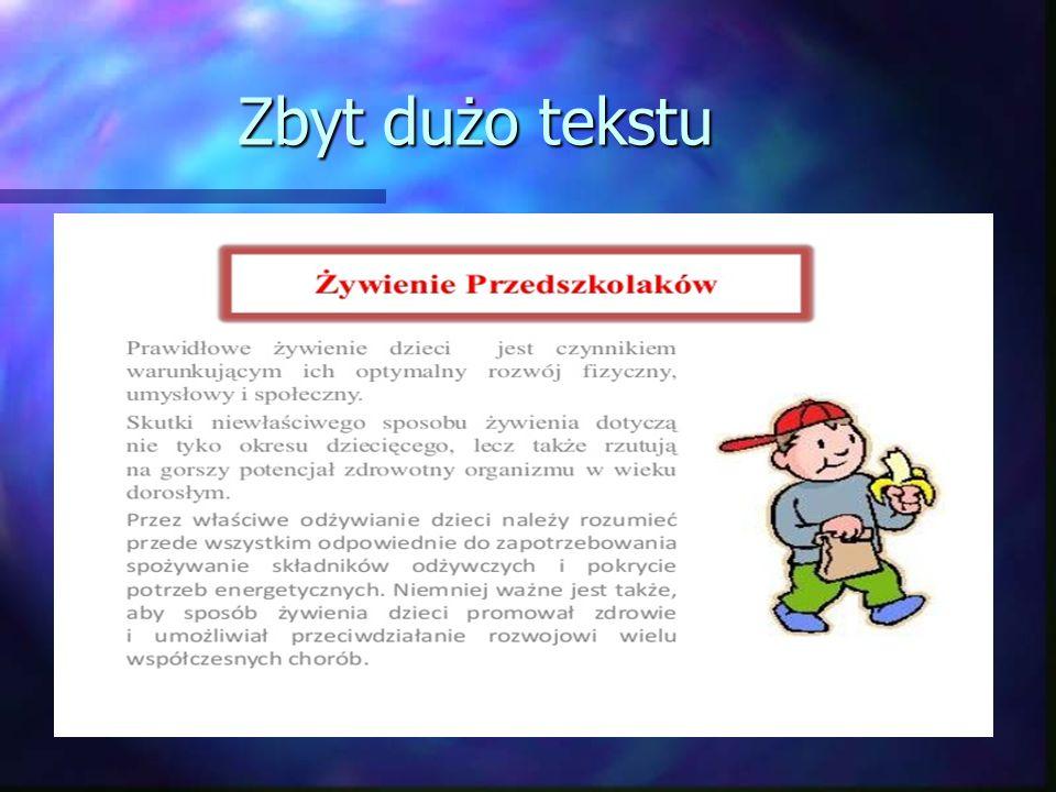 cechy dobrej prezentacji, cd Jtekst - czytelny: Jprosta czcionka - przeczytać z dala bez wysiłku! Jwielkość liter i atrybuty tekstu - konsekwencja! Jt