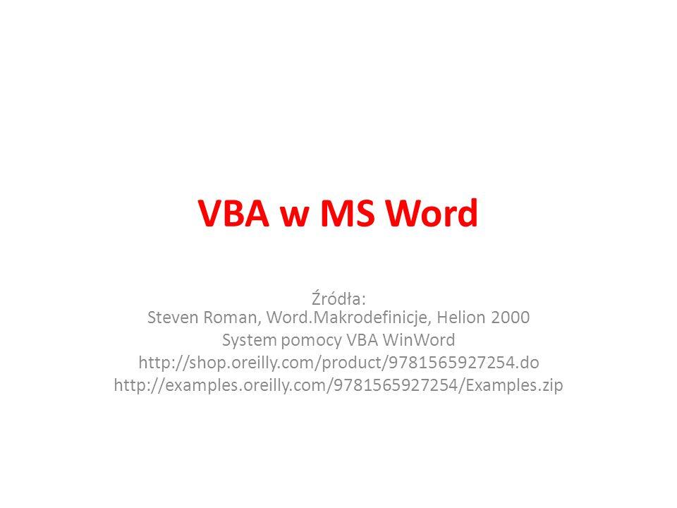 Podstawy komunikacji z użytkownikiem (przydatne podczas testowania procedur) MsgBox (Komunikat [,przycisk][,tytuł] Przykład typów przycisków: vbOKOnly równy 0 VbOKCancel równy 1 vbRetryCancel równy 5 Typy ikon (dodawane do przycisków) vbCritical równa 16 vbInformation równa 64 Przycisk domyślny vbDefaultButton1 równy 0 (przycisk pierwszy) vbDefaultButton2 równy 256 (przycisk drugi) Są też parametry modalności Przykłady: MsgBox Kontynuować? , vbQuestion+vbYesNo InputBox (komunikat, [,tytuł][,WartośćDomyślna] sNazwisko=InputBox( Wpisz nazwisko , Nazwisko , Malinowski )