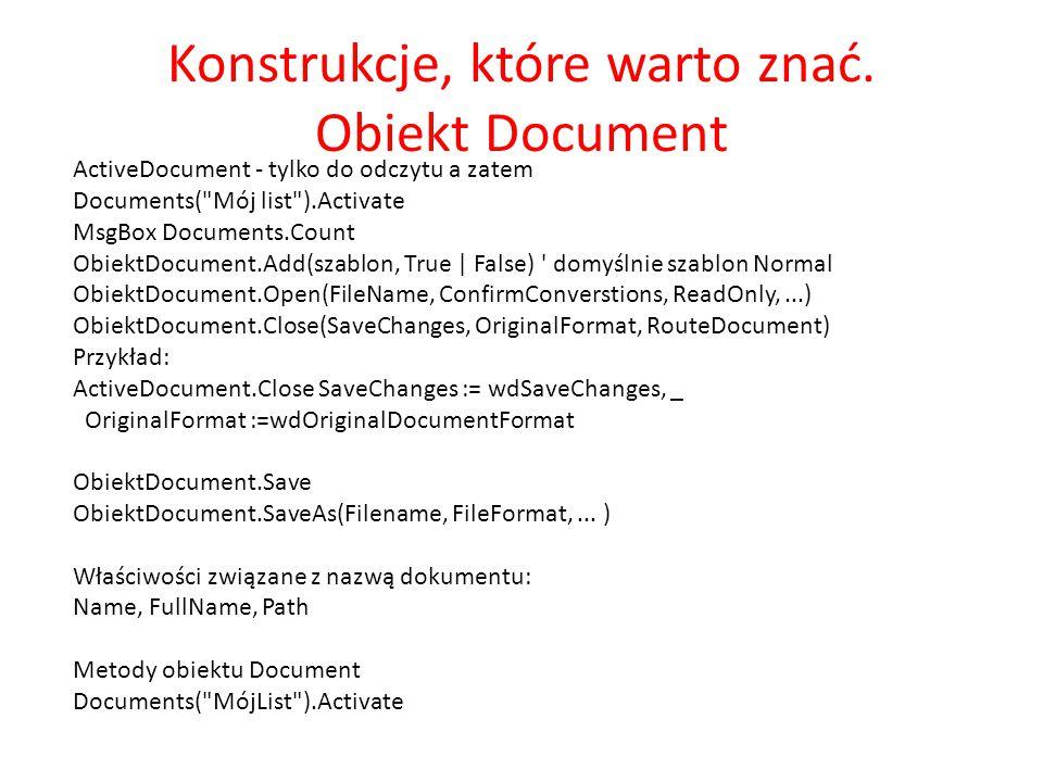 Konstrukcje, które warto znać. Obiekt Document ActiveDocument - tylko do odczytu a zatem Documents(