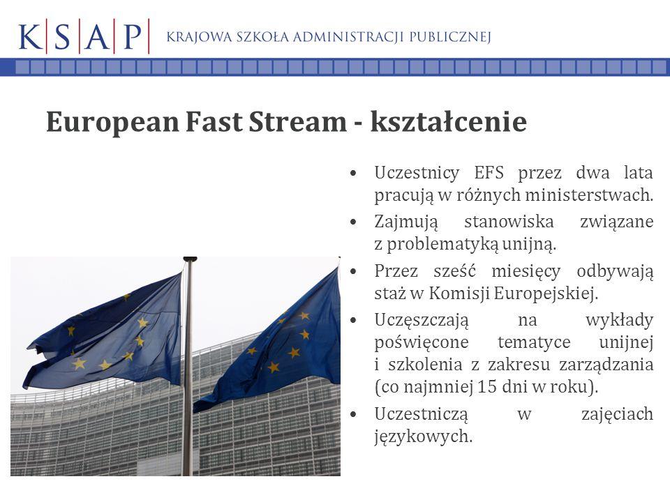 European Fast Stream - kształcenie Uczestnicy EFS przez dwa lata pracują w różnych ministerstwach.