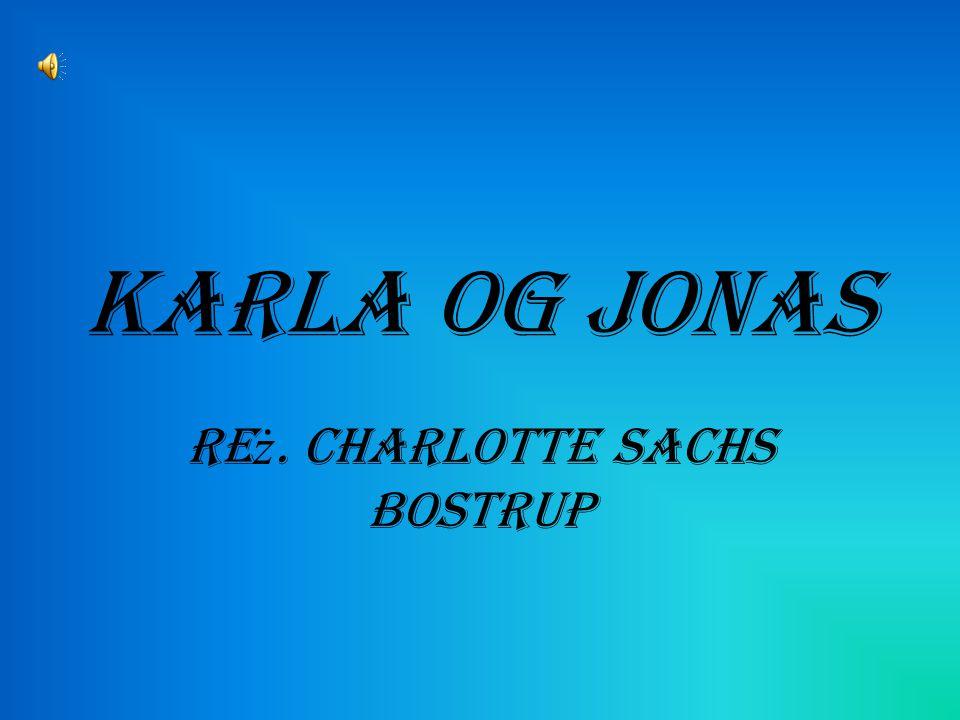 Karla og Jonas Re ż. Charlotte Sachs Bostrup