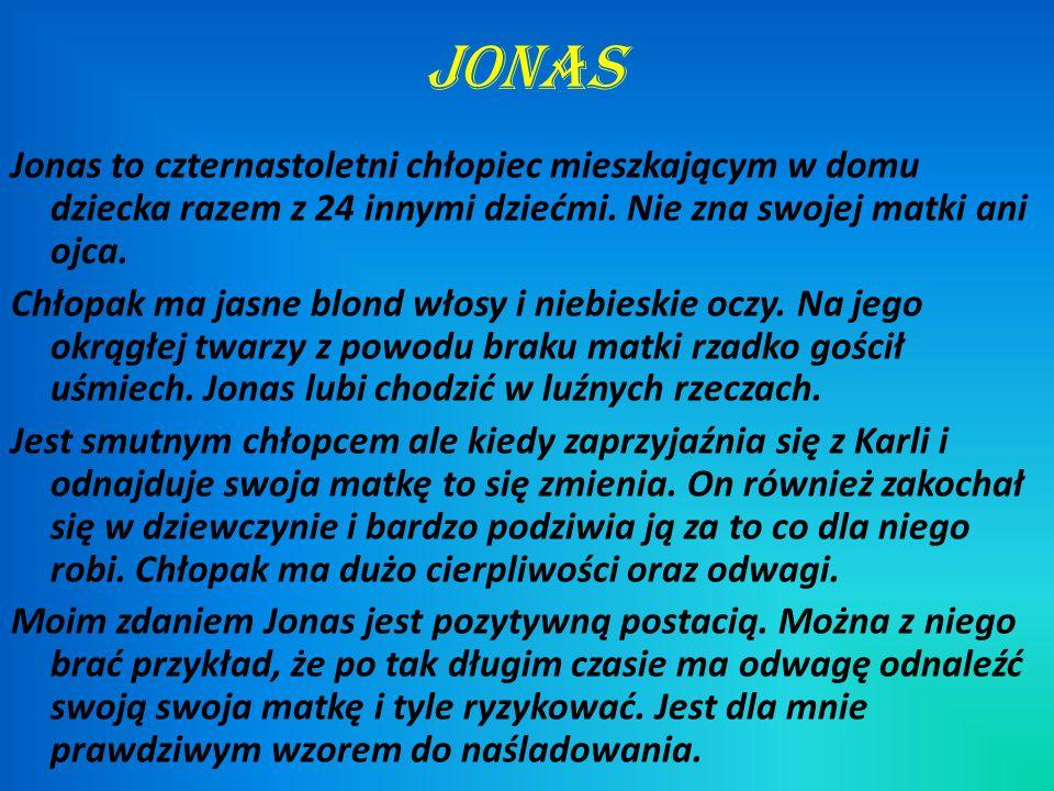 Jonas Jonas to czternastoletni chłopiec mieszkającym w domu dziecka razem z 24 innymi dziećmi.