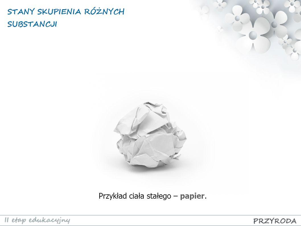 Przykład ciała stałego – papier.