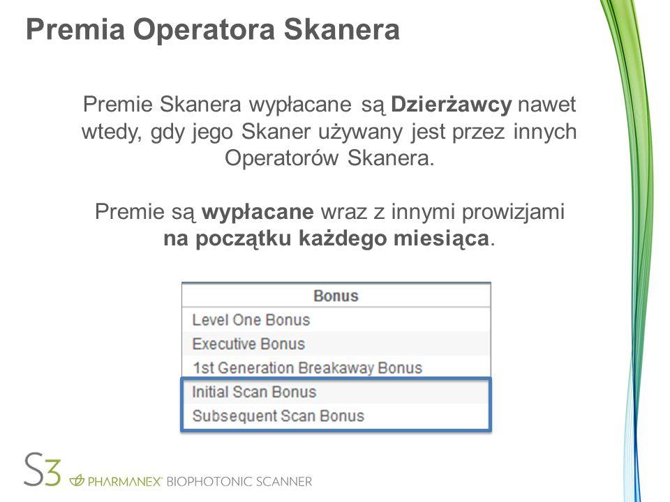 Premia Operatora Skanera Premie Skanera wypłacane są Dzierżawcy nawet wtedy, gdy jego Skaner używany jest przez innych Operatorów Skanera. Premie są w
