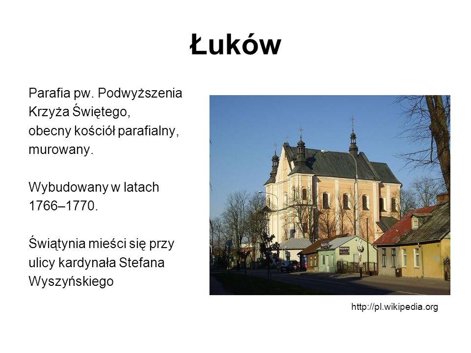 Łuków Parafia pw. Podwyższenia Krzyża Świętego, obecny kościół parafialny, murowany. Wybudowany w latach 1766–1770. Świątynia mieści się przy ulicy ka