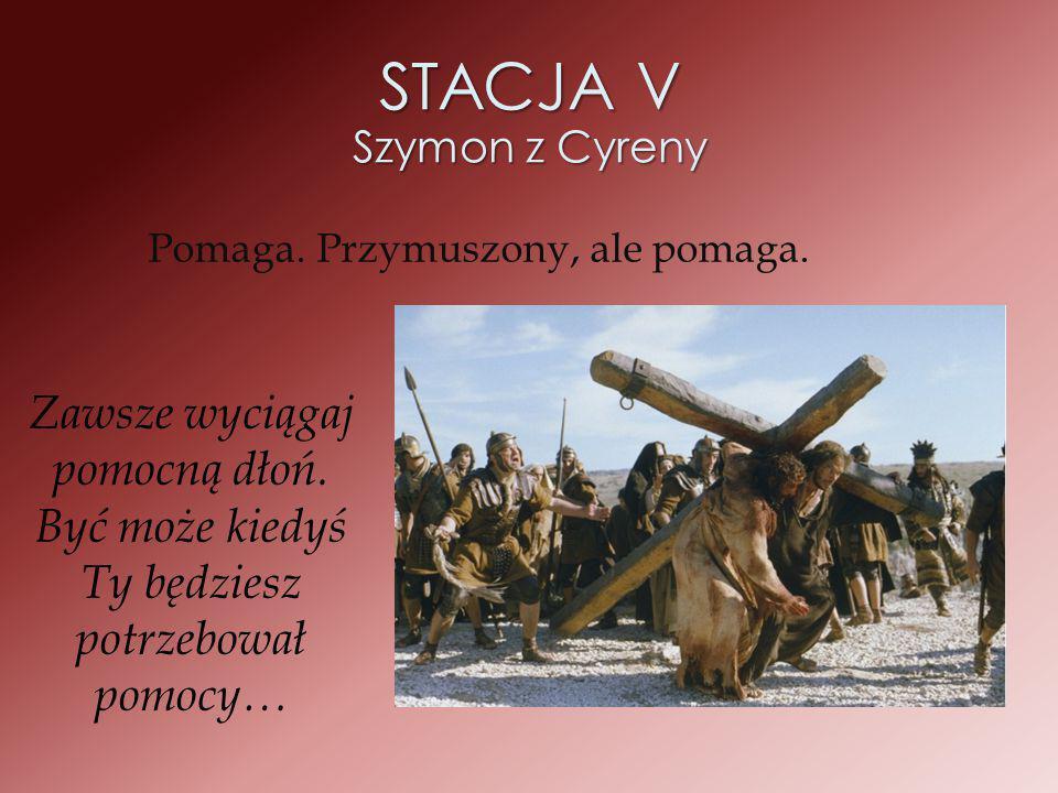STACJA VI Weronika Była taka odważna.