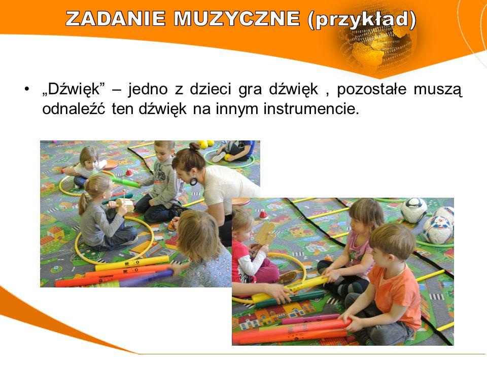 """""""Dźwięk"""" – jedno z dzieci gra dźwięk, pozostałe muszą odnaleźć ten dźwięk na innym instrumencie."""