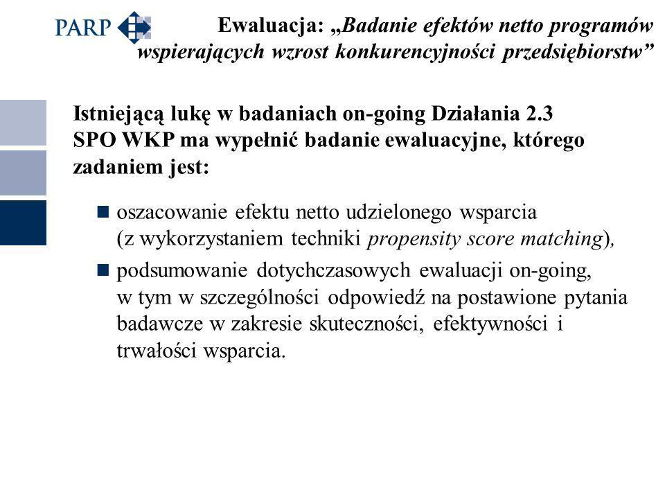 Istniejącą lukę w badaniach on-going Działania 2.3 SPO WKP ma wypełnić badanie ewaluacyjne, którego zadaniem jest: oszacowanie efektu netto udzieloneg