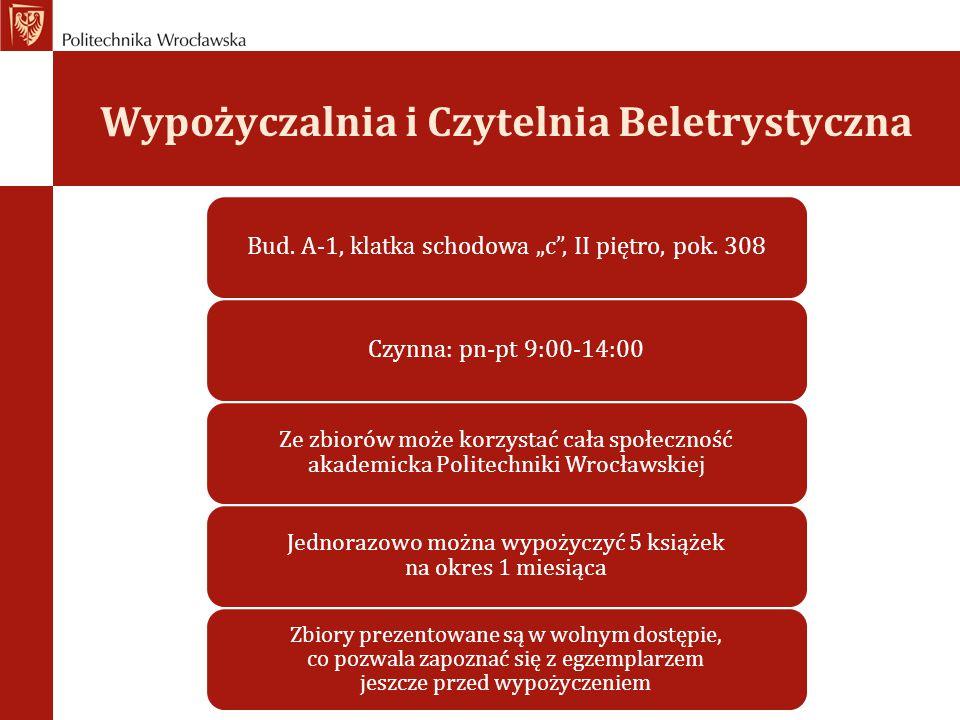 """Wypożyczalnia i Czytelnia Beletrystyczna Bud. A-1, klatka schodowa """"c"""", II piętro, pok. 308Czynna: pn-pt 9:00-14:00 Ze zbiorów może korzystać cała spo"""