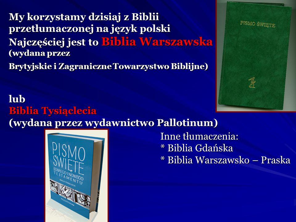 Potem wynaleziono druk i nowe Biblie powstawały szybciej Dzisiaj Biblia jest wydana i przetłumaczona na ok. 2000 języków. Ta Biblia jest w języku chiń