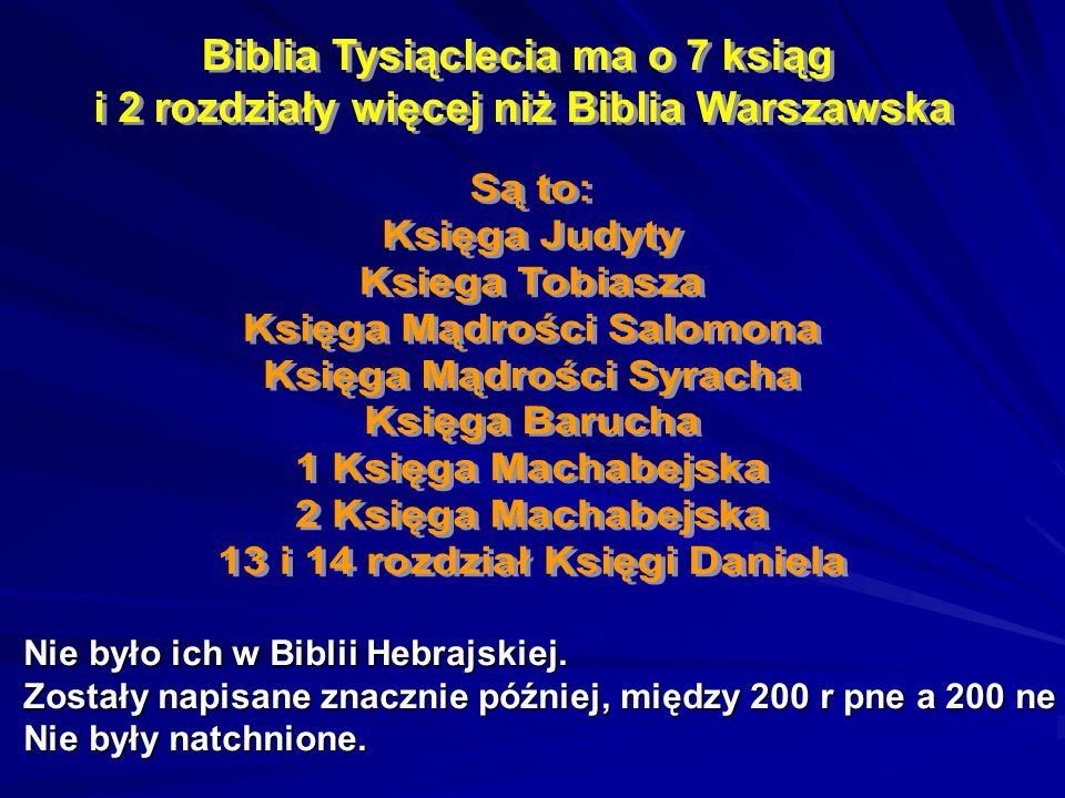 My korzystamy dzisiaj z Biblii przetłumaczonej na język polski Najczęściej jest to Biblia Warszawska (wydana przez Brytyjskie i Zagraniczne Towarzystw