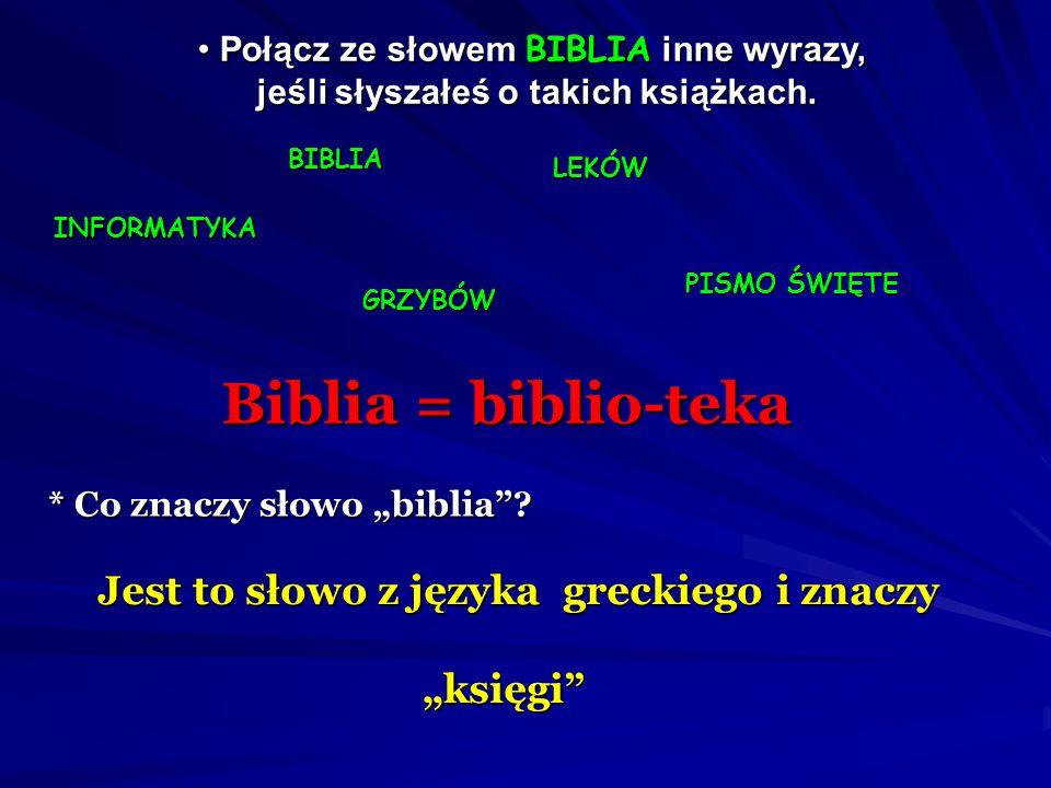 Połącz ze słowem BIBLIA inne wyrazy, Połącz ze słowem BIBLIA inne wyrazy, jeśli słyszałeś o takich książkach.