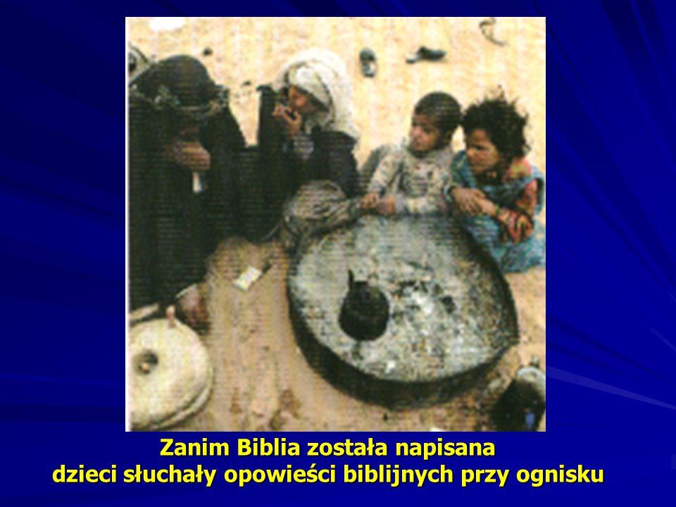 Zanim Biblia została napisana dzieci słuchały opowieści biblijnych przy ognisku