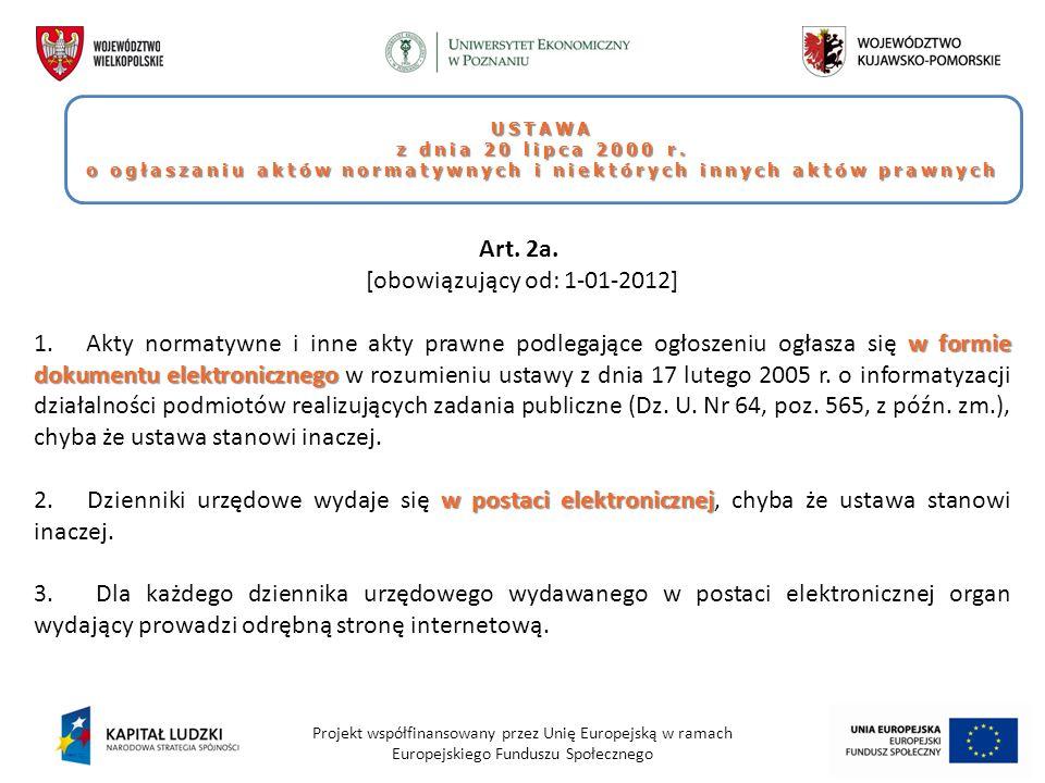 Projekt współfinansowany przez Unię Europejską w ramach Europejskiego Funduszu Społecznego USTAWA z dnia 20 lipca 2000 r. o ogłaszaniu aktów normatywn