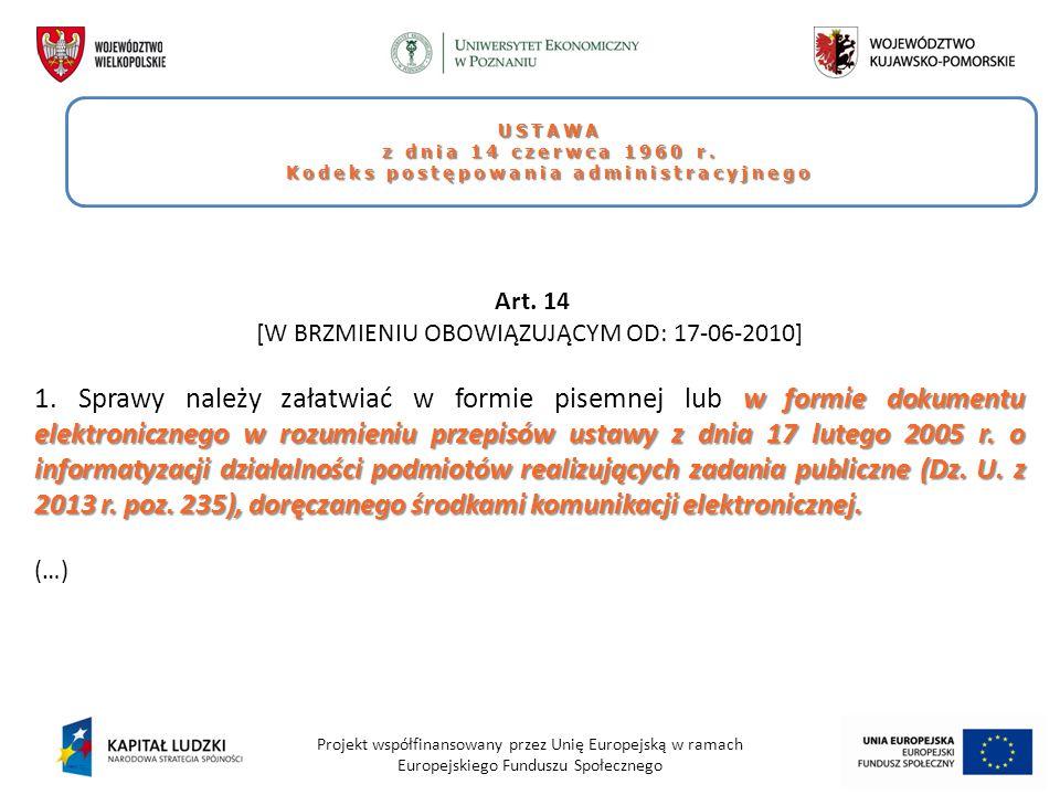 Projekt współfinansowany przez Unię Europejską w ramach Europejskiego Funduszu Społecznego USTAWA z dnia 14 czerwca 1960 r. Kodeks postępowania admini