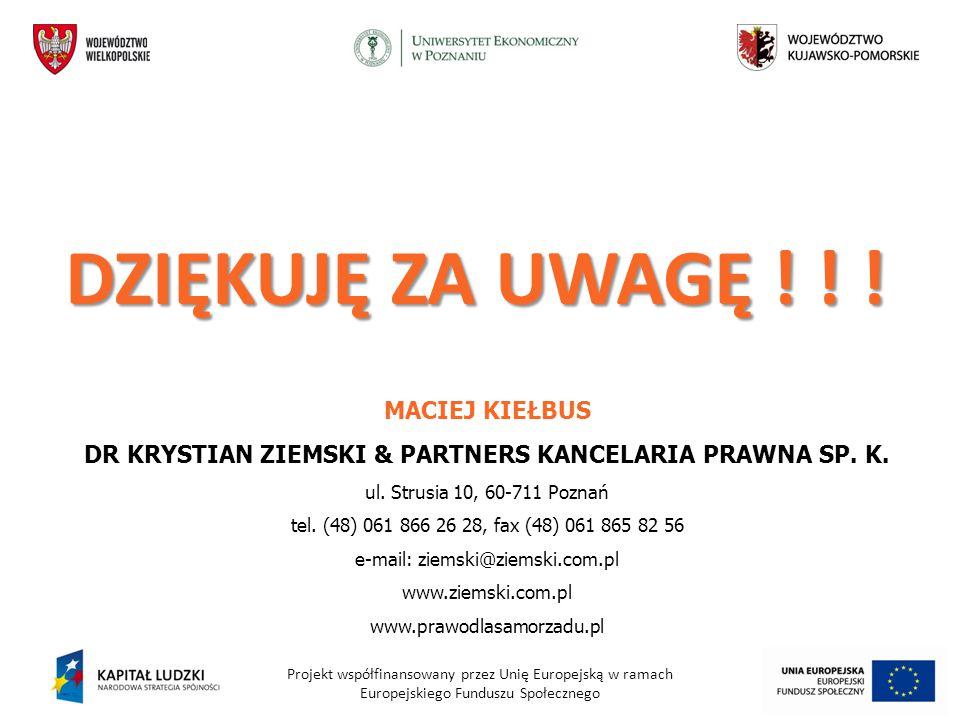 Projekt współfinansowany przez Unię Europejską w ramach Europejskiego Funduszu Społecznego MACIEJ KIEŁBUS DR KRYSTIAN ZIEMSKI & PARTNERS KANCELARIA PR