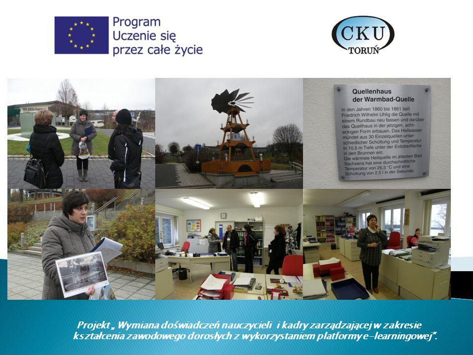 """Projekt """" Wymiana doświadczeń nauczycieli i kadry zarządzającej w zakresie kształcenia zawodowego dorosłych z wykorzystaniem platformy e-learningowej ."""