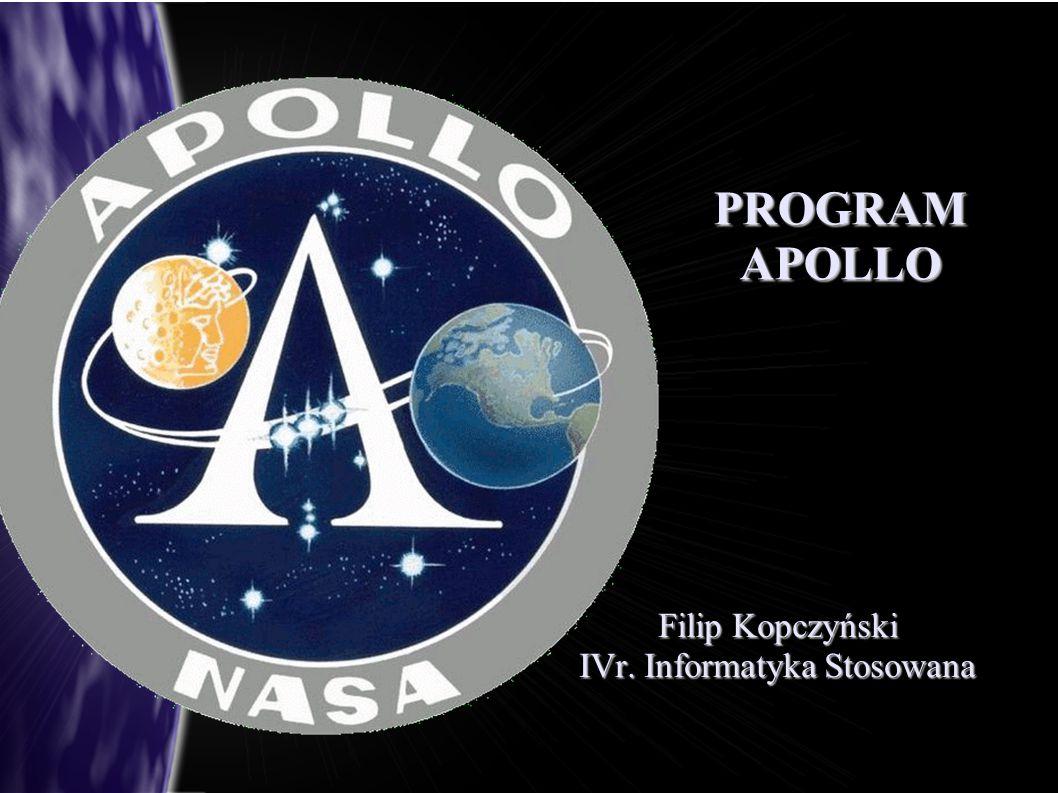 PROGRAM APOLLO Filip Kopczyński IVr. Informatyka Stosowana