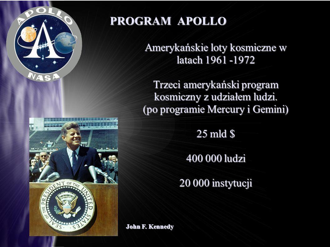 PROGRAM APOLLO Amerykańskie loty kosmiczne w latach 1961 -1972 Trzeci amerykański program kosmiczny z udziałem ludzi. (po programie Mercury i Gemini)
