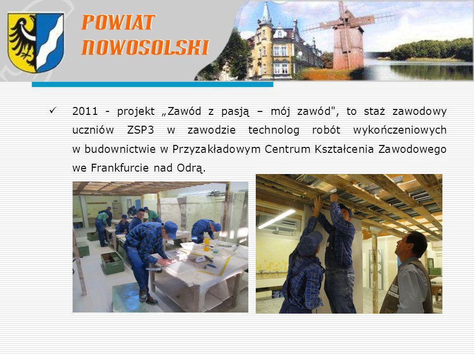 """2011 - projekt """"Zawód z pasją – mój zawód"""