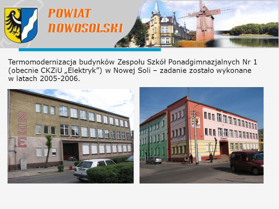 """Termomodernizacja budynków Zespołu Szkół Ponadgimnazjalnych Nr 1 (obecnie CKZiU """"Elektryk ) w Nowej Soli – zadanie zostało wykonane w latach 2005-2006."""
