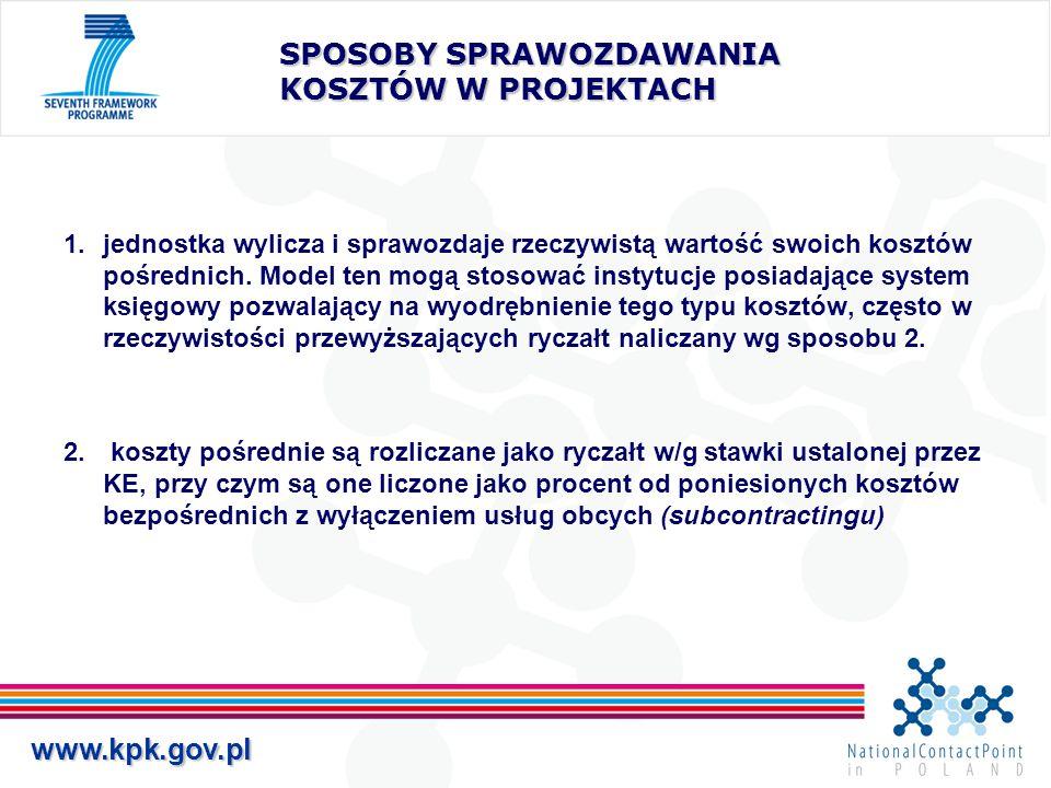 www.kpk.gov.pl SPOSOBY SPRAWOZDAWANIA KOSZTÓW W PROJEKTACH 1.jednostka wylicza i sprawozdaje rzeczywistą wartość swoich kosztów pośrednich. Model ten