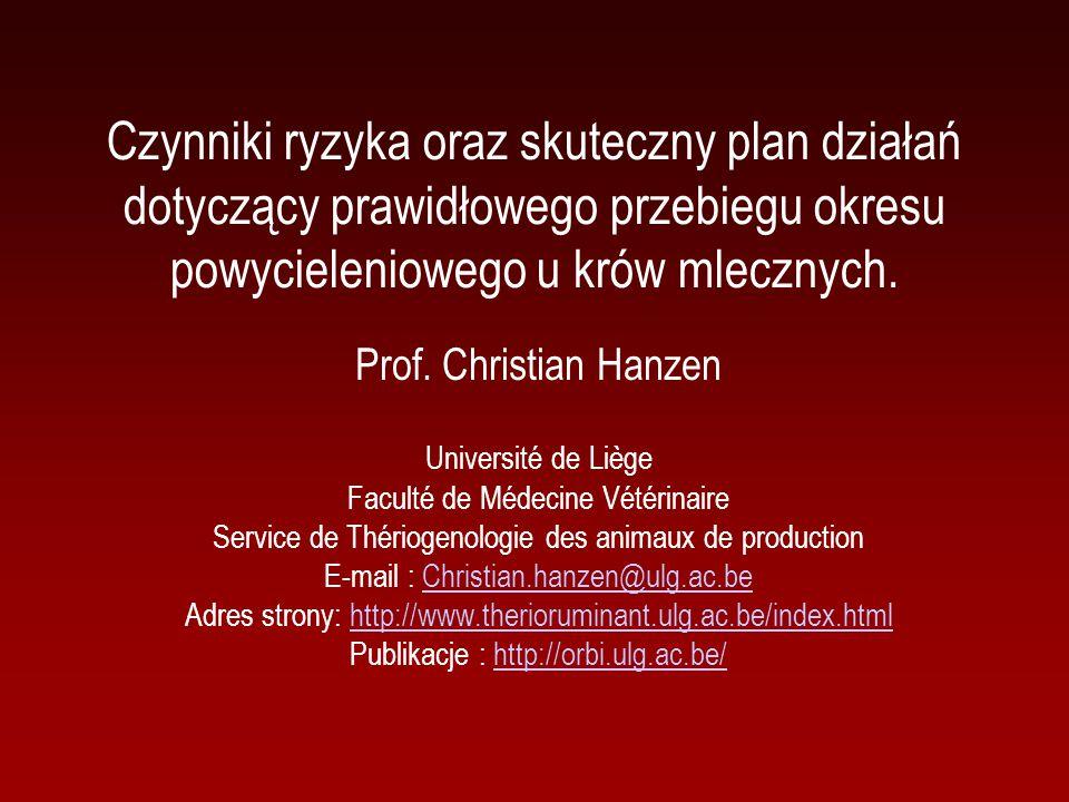 Czynniki ryzyka oraz skuteczny plan działań dotyczący prawidłowego przebiegu okresu powycieleniowego u krów mlecznych. Prof. Christian Hanzen Universi