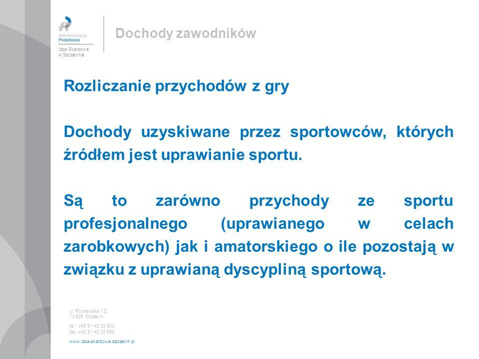 Rozliczanie przychodów z gry Dochody uzyskiwane przez sportowców, których źródłem jest uprawianie sportu.