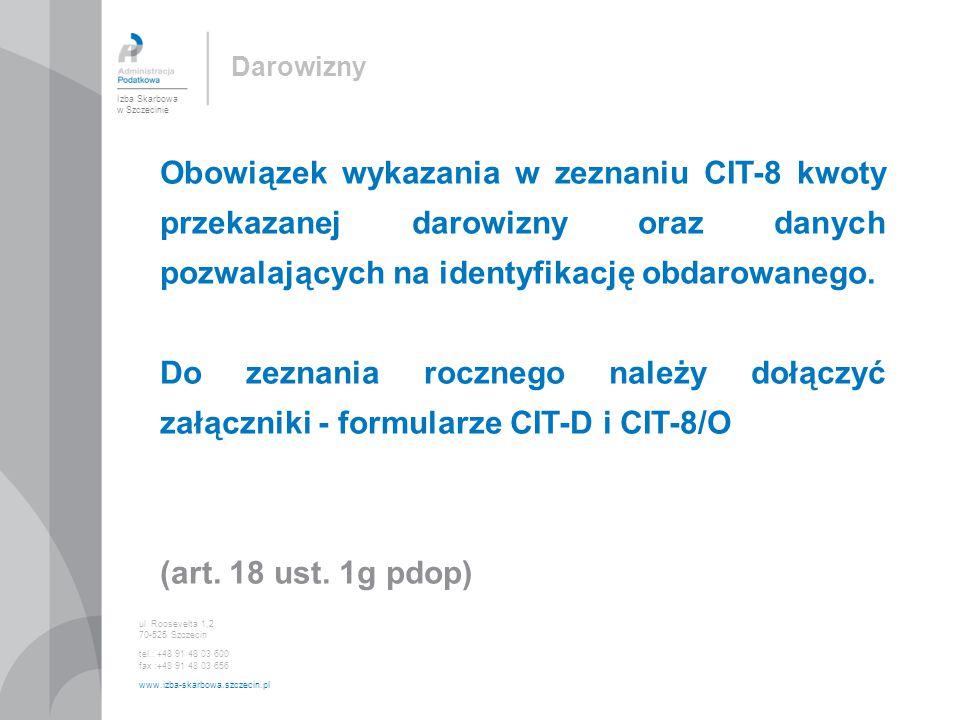 Darowizny Obowiązek wykazania w zeznaniu CIT-8 kwoty przekazanej darowizny oraz danych pozwalających na identyfikację obdarowanego.