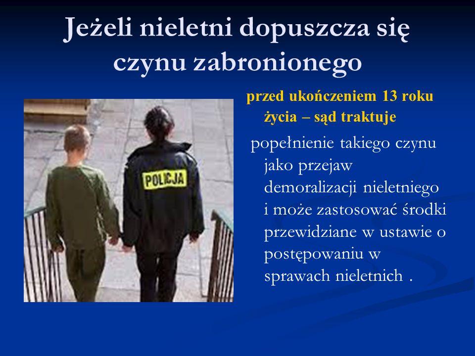 Jeżeli nieletni dopuszcza się czynu zabronionego przed ukończeniem 13 roku życia – sąd traktuje popełnienie takiego czynu jako przejaw demoralizacji n