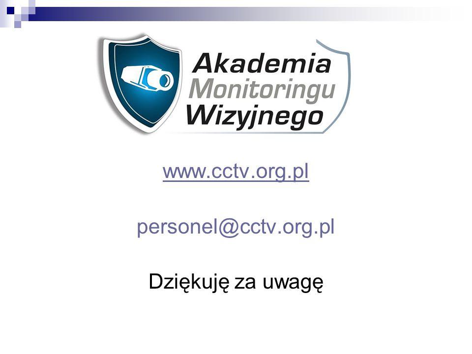 www.cctv.org.pl personel@cctv.org.pl Dziękuję za uwagę