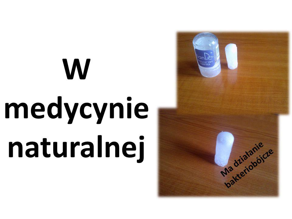 W medycynie naturalnej Ma działanie bakteriobójcze