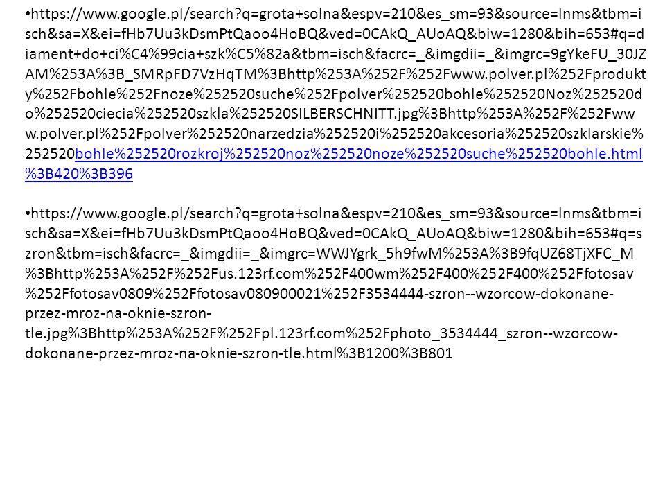 https://www.google.pl/search?q=grota+solna&espv=210&es_sm=93&source=lnms&tbm=i sch&sa=X&ei=fHb7Uu3kDsmPtQaoo4HoBQ&ved=0CAkQ_AUoAQ&biw=1280&bih=653#q=d