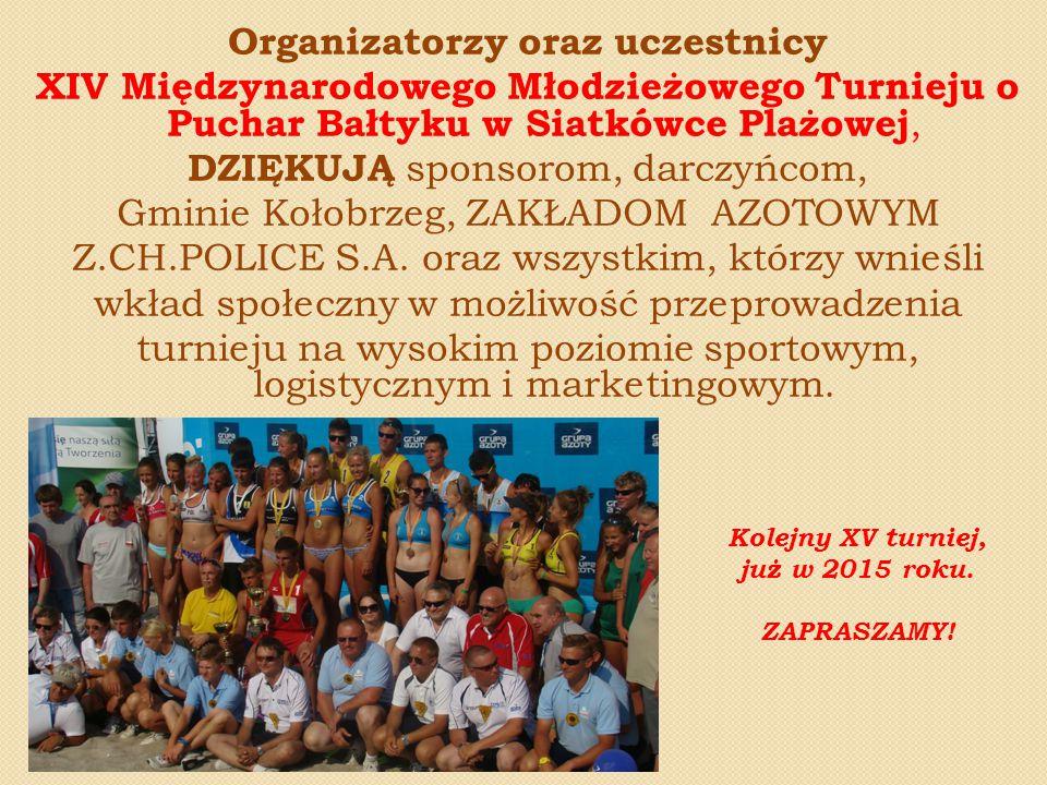 Organizatorzy oraz uczestnicy XIV Międzynarodowego Młodzieżowego Turnieju o Puchar Bałtyku w Siatkówce Plażowej, DZIĘKUJĄ sponsorom, darczyńcom, Gmini