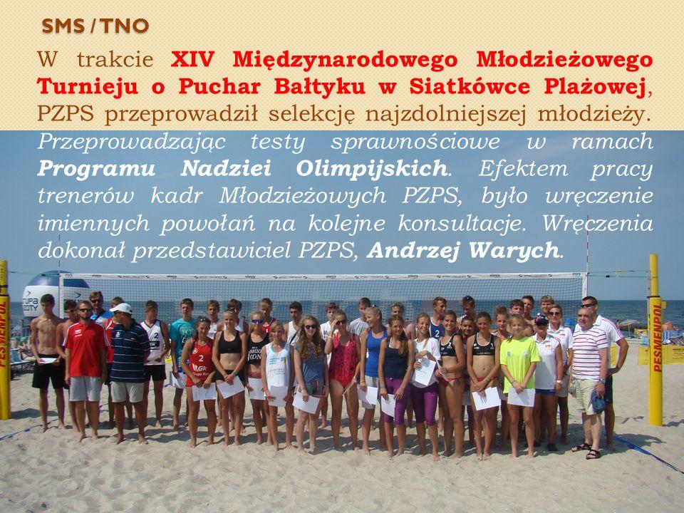SMS / TNO W trakcie XIV Międzynarodowego Młodzieżowego Turnieju o Puchar Bałtyku w Siatkówce Plażowej, PZPS przeprowadził selekcję najzdolniejszej mło