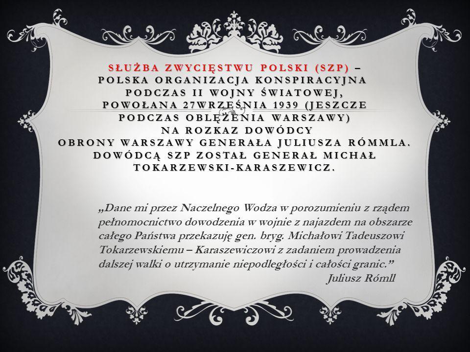 SŁUŻBA ZWYCIĘSTWU POLSKI (SZP) – POLSKA ORGANIZACJA KONSPIRACYJNA PODCZAS II WOJNY ŚWIATOWEJ, POWOŁANA 27WRZEŚNIA 1939 (JESZCZE PODCZAS OBLĘŻENIA WARS