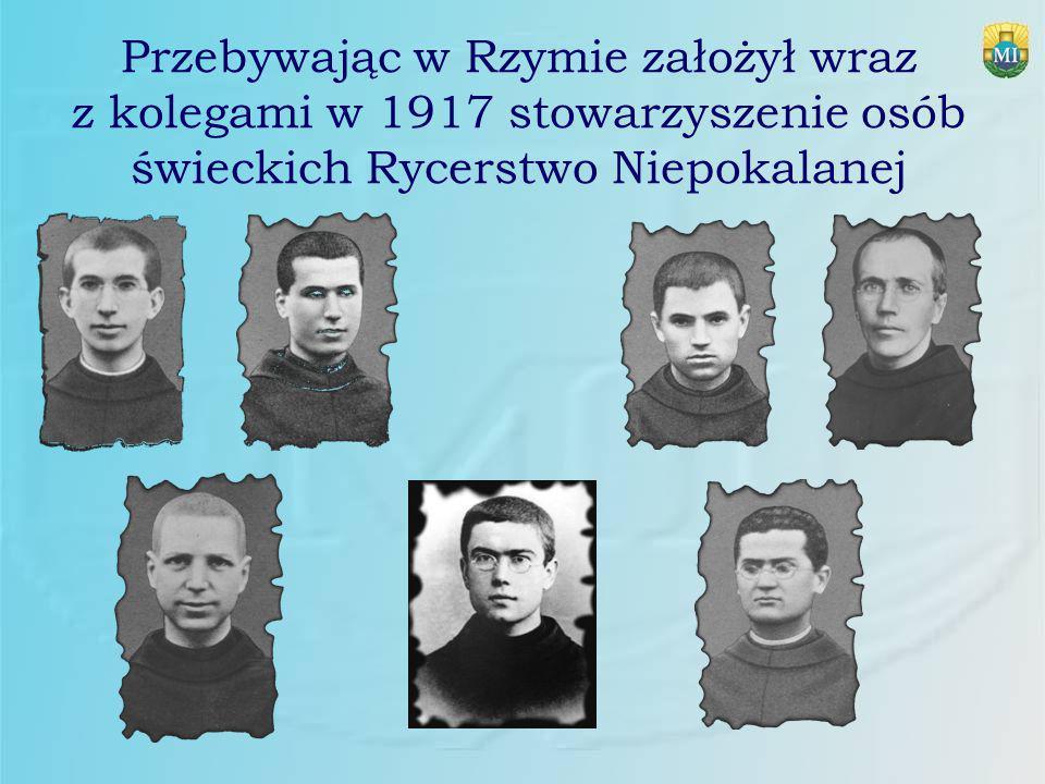 Przebywając w Rzymie założył wraz z kolegami w 1917 stowarzyszenie osób świeckich Rycerstwo Niepokalanej