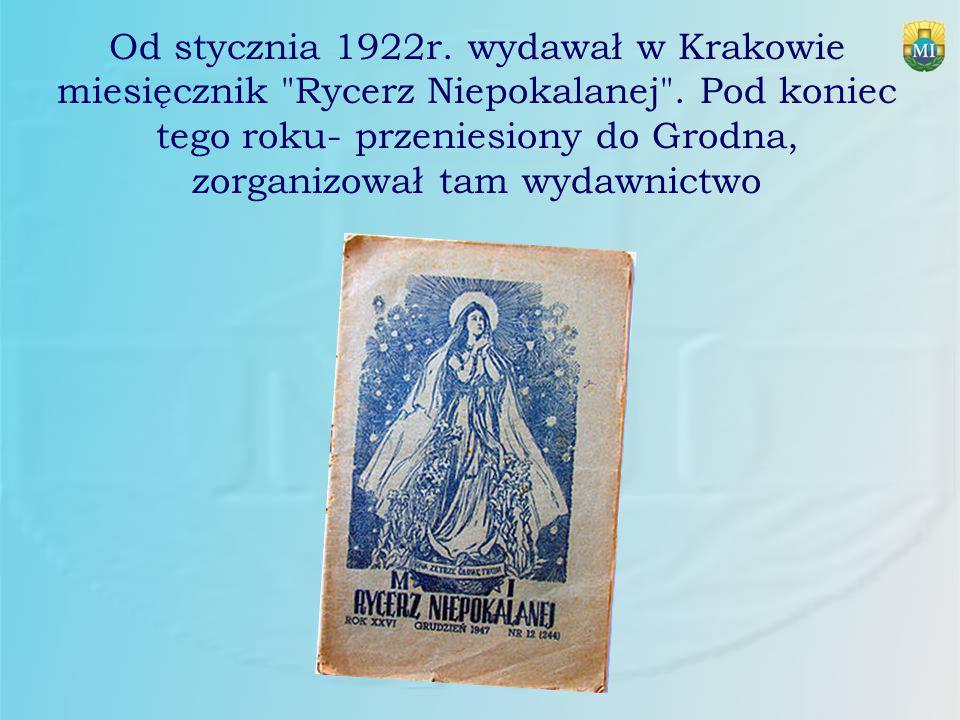 Od stycznia 1922r. wydawał w Krakowie miesięcznik