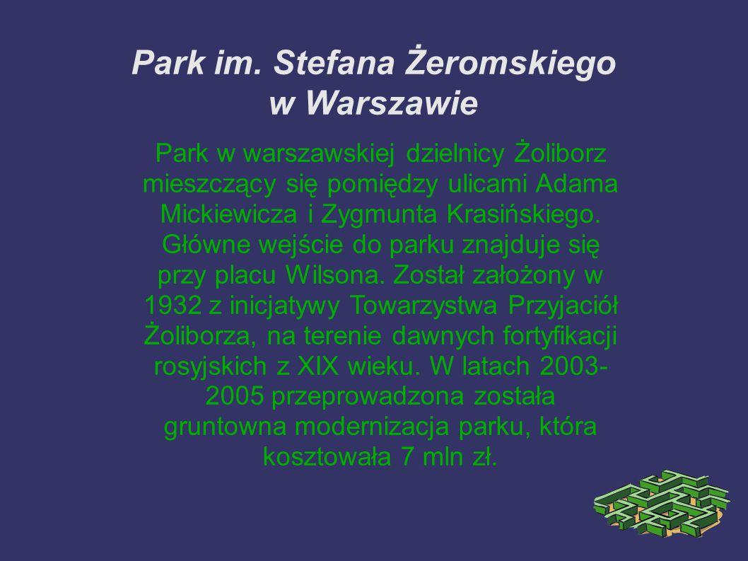 Park im. Stefana Żeromskiego w Warszawie Park w warszawskiej dzielnicy Żoliborz mieszczący się pomiędzy ulicami Adama Mickiewicza i Zygmunta Krasiński