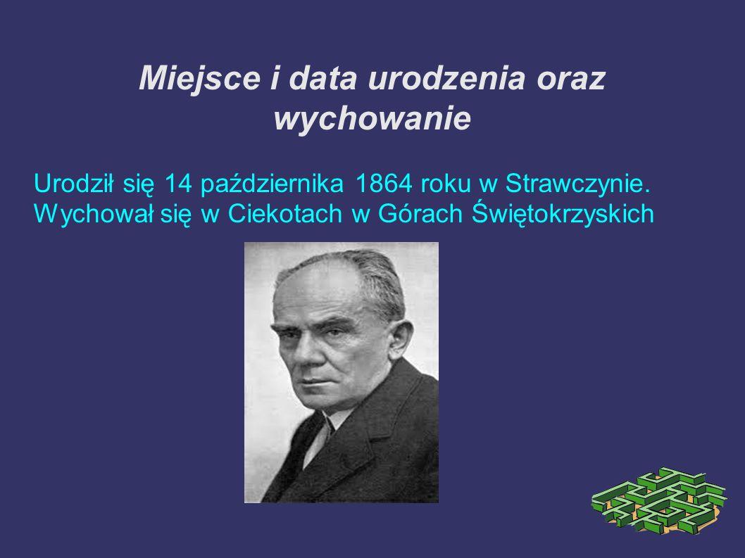 Miejsce i data urodzenia oraz wychowanie Urodził się 14 października 1864 roku w Strawczynie. Wychował się w Ciekotach w Górach Świętokrzyskich