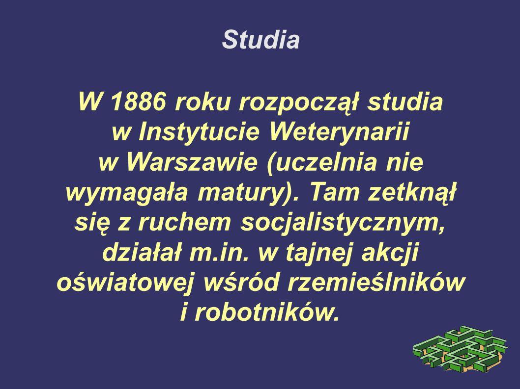 Studia W 1886 roku rozpoczął studia w Instytucie Weterynarii w Warszawie (uczelnia nie wymagała matury). Tam zetknął się z ruchem socjalistycznym, dzi